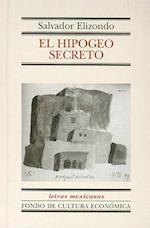 El Hipogeo Secreto af Salvador Elizondo