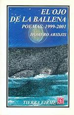 El Ojo de La Ballena. Poemas, 1999-2001