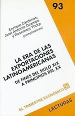 La Era de las Exportaciones Latinoamericanas (Lecturas El Trimestre Economico, nr. 93)