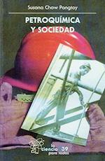 Petroquimica y Sociedad af Susana Chow Pangtay, Javier Y. Joan Genesc Llon Vila Mendoza
