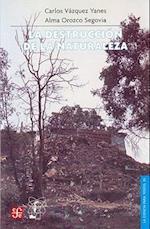 La Destruccion de La Naturaleza af Carlos Vazquez Yanes, Claudia Lucotti