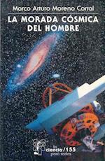 La Morada Csmica del Hombre af Marco Arturo Moreno Corral