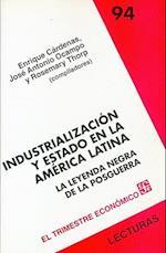 Industrializacion y Estado en la America Latina (Lecturas El Trimestre Economico, nr. 94)