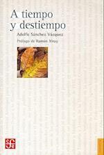 A Tiempo y Destiempo af Adolfo Sanchez Vazquez