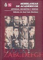 Semblanza de Academicos. Antiguas, Recientes y Nuevas af Marialba Pastor, Jose Luis Martinez