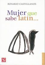 Mujer Que Sabe Latin.. af Rosario Castellanos, Teresa Colomer