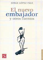 El Nuevo Embajador y Otros Cuentos = The New Ambassador and Other Stories af Jorge Lopez Paez