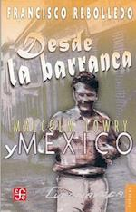 Desde La Barranca. Malcolm Lowry y Mexico