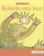 Roberto Esta Loco