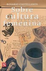 Sobre Cultura Femenina af Rosario Castellanos, Cristina Rivera Garza
