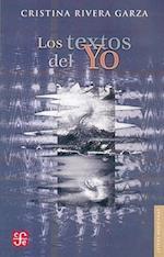 Los Textos del Yo af Rafael Bernal, Cristina Rivera Garza
