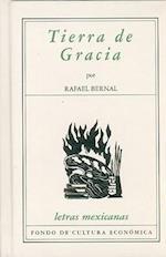 Tierra de Gracia af Rafael Bernal