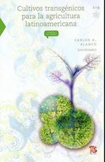Cultivos Transgenicos Para La Agricultura Latinoamericana af Carlos A. Blanco