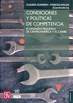 Condiciones y Politicas de Competencia. Economias Pequenas de Centroamerica y El Caribe af Seymour Menton, Claudia Schatan