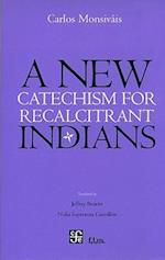 New Catchechism for Recalcitrant Indians