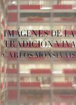 Imagenes de La Tradicion Viva af Carlos Monsivis, Alejandro Rossi