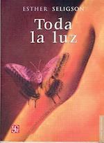 Toda La Luz af David Huerta, Esther Seligson