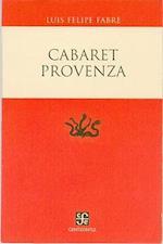 Cabaret Provenza af Luis Felipe Fabre