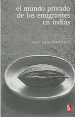 El Mundo Privado de Los Emigrantes En Indias