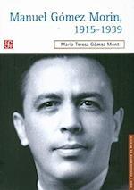 Manuel Gomez Morin, 1915-1939 af Maria Teresa Gomez Mont