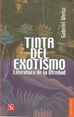 Tinta del Exotismo. Literatura de La Otredad af Gabriel Weisz Carrington, Gabriel Weisz