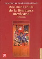 Diccionario Critico de la Literatura Mexicana (1955-2005) af Christopher Dominguez Michael