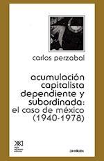 -Acumulacion Capitalista Dependiente y Subordinada