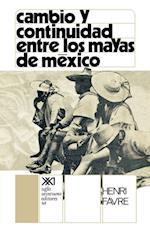 Cambio y Continuidad Entre Los Mayas de Mexico