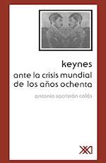 Keynes Ante La Crisis Mundial de Los Anos Ochenta (Economia y Politica)