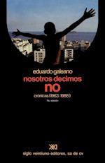 Nosotros Decimos No Cronicas (1963-1988)