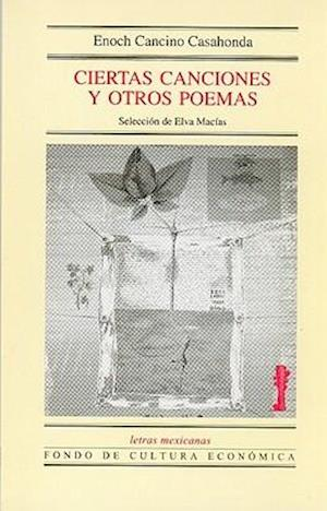 Ciertas Canciones y Otros Poemas