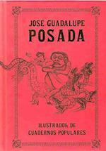 Posada Jose Guadalupe - Ilustrador De Cuaernos Populares