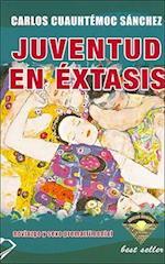 Juventud En Extasis af Carlos Cuauhtemoc Sanchez