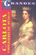 Carlota, Emperatriz de Mexico af Marcela Altamirano