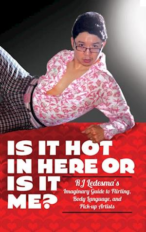 Is It Hot In Here or Is It Me? af Author