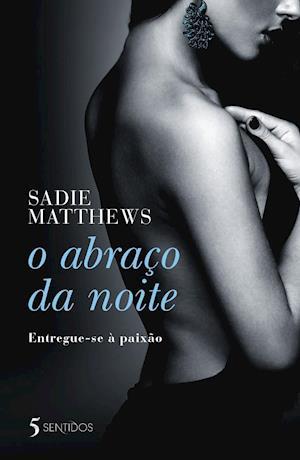 O Abraço da Noite af Sadie Matthews