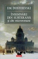 Insemnari din subterana si alte microromane af Fiodor Dostoievski