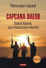 Capcana Daesh: Statul Islamic sau intoarcerea Istoriei