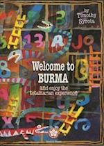 Welcome to Burma and Enjoy the Totalitarian Exp...