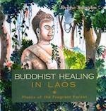 Buddhist Healing in Laos