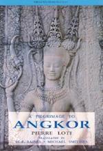 A Pilgrimage to Angkor af Pierre Loti