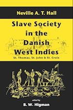 Slave Society in the Danish West Indies