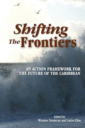 Bog, hæftet Shifting the Frontiers: An Action Framework for the Future of the Caribbean