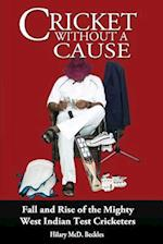 Cricket without a Cause
