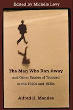 The Man Who Ran Away af Alfred H. Mendes