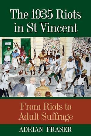 The 1935 Riots in St Vincent