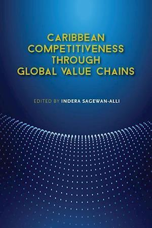 Bog, paperback Caribbean Competitiveness Through Global Value Chains af Indera Sagewan-alli