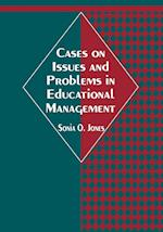 Cases on Issues and Problems in Educational Management af R. Lewis, Sonia O. Jones