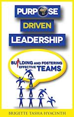 Purpose Driven Leadership: Building and Fostering Effective Teams af Brigette Tasha Hyacinth
