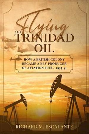 Flying on Trinidad Oil